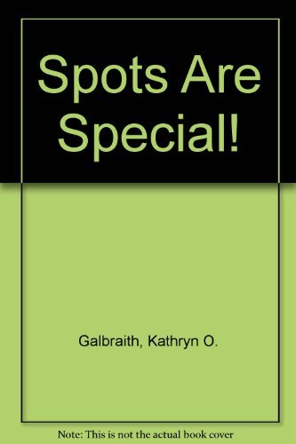 Spots Are Special!: Kathryn O. Galbraith; illustrated by Diane Dawson
