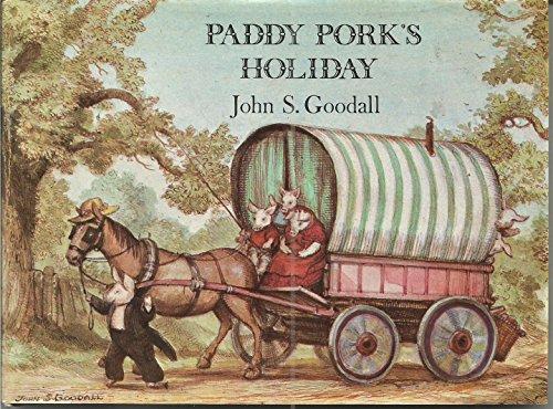 Paddy Pork's Holiday: Goodall, John S.