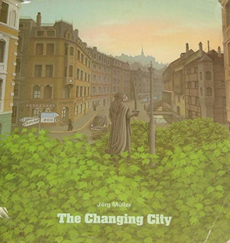 The Changing City (068950084X) by Jorg Muller