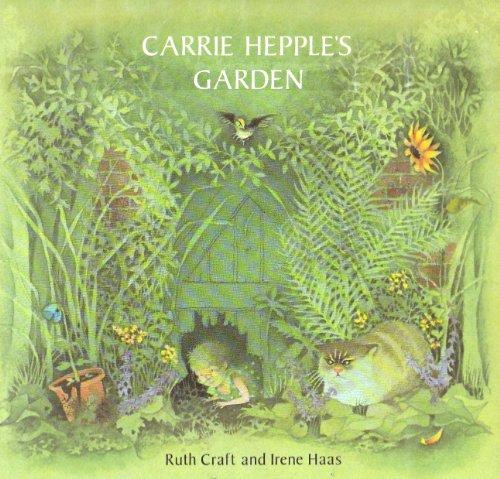 Carrie Hepple's Garden Dust Jacketed Copy: Ruth Craft ; Irene Haas