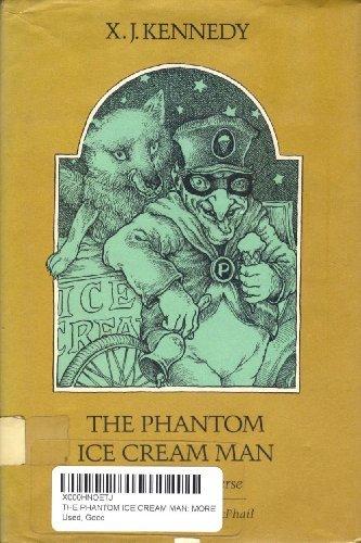 The Phantom Ice Cream Man: More Nonsense: X. J. Kennedy,