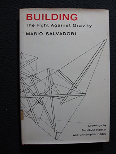 9780689501449: Building: The Fight Against Gravity