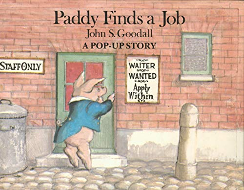 Paddy Finds a Job: A Pop-Up Story (9780689502132) by Goodall, John S.