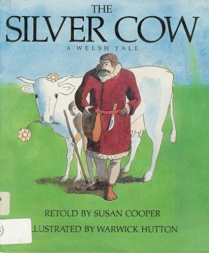 THE SILVER COW : A Welsh Tale