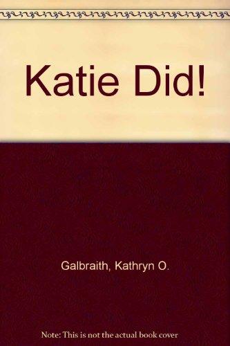 Katie Did!: Galbraith, Kathryn O.