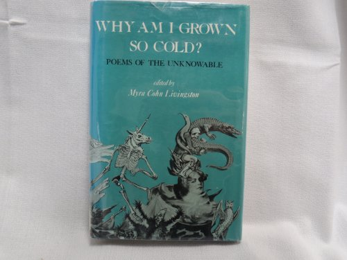 9780689502422: Why am i Grown So Cold?: Poems of the Unknowable