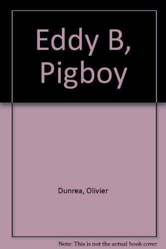 9780689502774: Eddy B, Pigboy