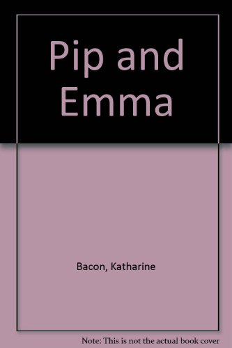 Pip and Emma: Bacon, Katharine