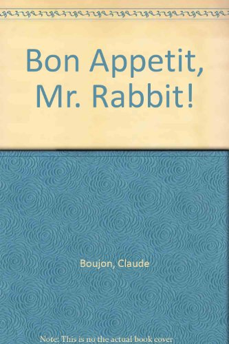 9780689504259: Bon Apetit Mr Rabbit