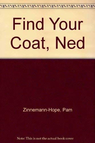 9780689504266: Find Your Coat Ned