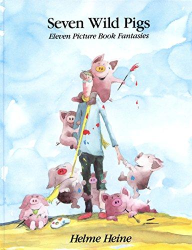 9780689504396: Seven Wild Pigs: Eleven Picture Book Fantasies