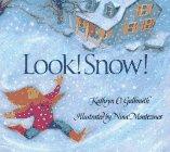 Look! Snow!: Galbraith, Kathryn O.