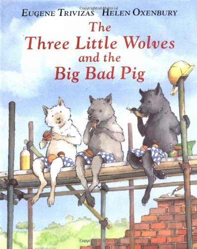 9780689505690: The Three Little Wolves and the Big Bad Pig