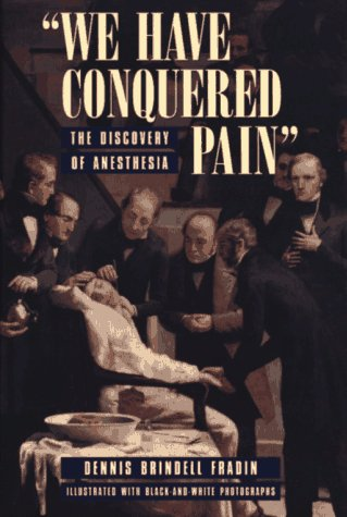 9780689505874: We Have Conquered Pain: The Discovery of Anesthesia