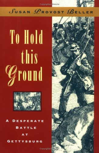9780689506215: To Hold This Ground: A Desperate Battle at Gettysburg