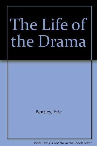 The Life of the Drama: Eric Bentley