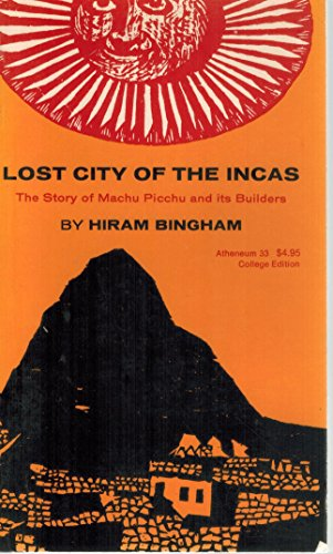 Lost City of the Incas - The story of Machu Picchu and Its Builders