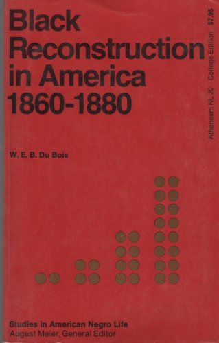 9780689700637: Black Reconstruction in America, 1860-1880 (Studies in American Negro Life)