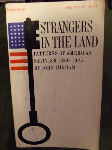9780689700958: Strangers in the Land: Patterns of American Nativism; 1860-1925