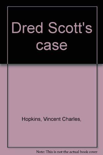 Dred Scott's Case: Vincent C. Hopkins