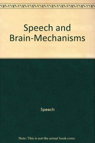 Speech and Brain-Mechanisms (0689701527) by Wilder Penfield; LaMar Roberts