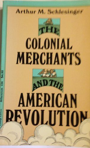9780689701719: Colonial Merchants and the American Revolution