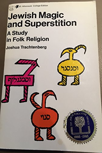 9780689702341: Jewish Magic and Superstition: A Study in Folk Religion