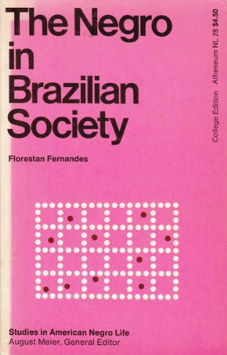 The Negro in Brazilian Society: Florestan Fernandes; Phyllis