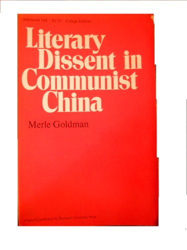 Literary Dissent in Communist China (0689702604) by Merle Goldman