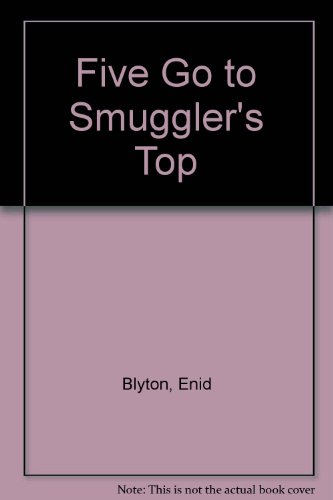 9780689703232: Five Go to Smuggler's Top