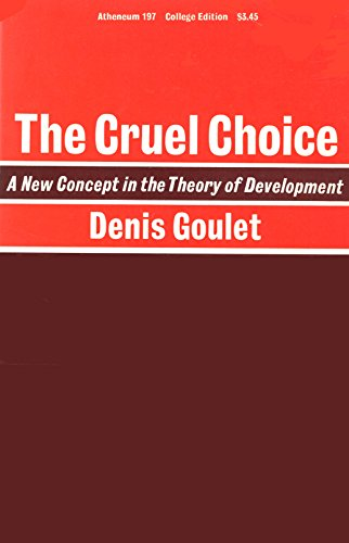 9780689703416: The Cruel Choice: A New Concept in the Theory of Development