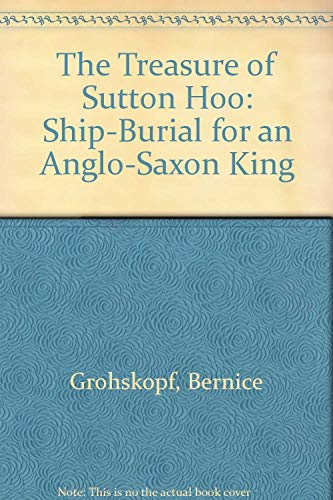 9780689703621: The Treasure of Sutton Hoo: Ship-Burial for an Anglo-Saxon King