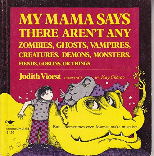 9780689704390: My Mama Says There Aren't Any Zombies, Ghosts, Vampires, Creatures, Demons, Monsters, Fiends, Goblins Or Things