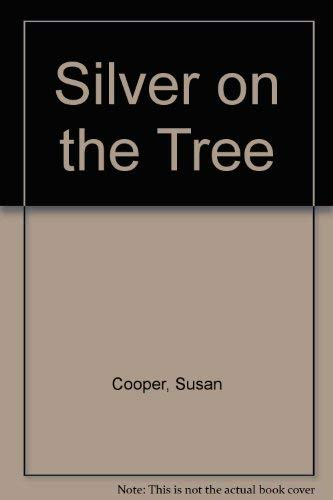 9780689704673: Silver on the Tree (The Dark is Rising, Bk 5)