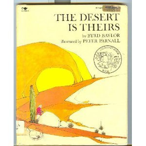 9780689704819: The Desert is Theirs [Paperback] by Byrd Baylor; Peter Parnall