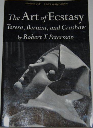 9780689705151: The art of ecstasy: Teresa, Bernini, and Crashaw