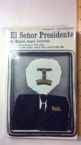 El Senor Presidente (El Senor Presidente Txt: Miguel Angel Asturias
