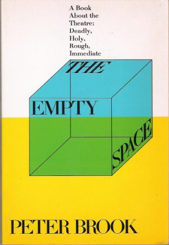 9780689705588: Empty Space, a Book About the Theatre: Deadly, Holy, Rough, Immediate