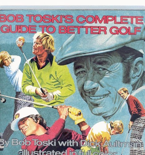 9780689705922: Bob Toski's Complete Guide to Better Golf