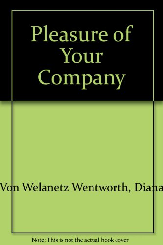Pleasure of Your Company: Von Welanetz Wentworth, Diana