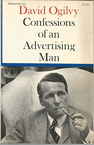 CONFESSIONS OF AN ADVERTISING MAN: Ogilvy, David