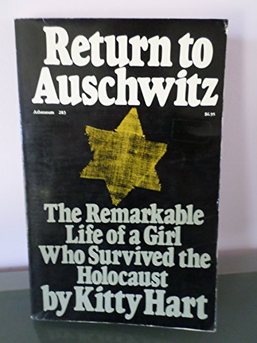 9780689706370: Return to Auschwitz: The Remarkable Story of a Girl Who Survived the Holocaust