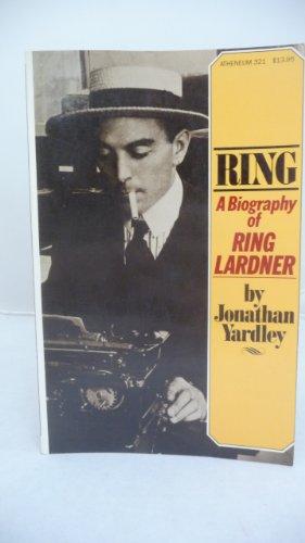 9780689706813: Ring: A Biography of Ring Lardner