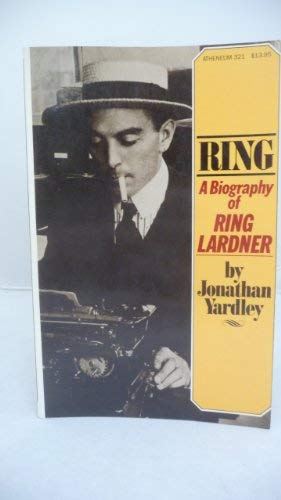 9780689706813: Ring: A Biography of Ring Lardner
