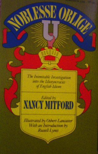 9780689707049: Noblesse Oblige: The Inimitable Investigation into the Idiosyncracies of English Idiom