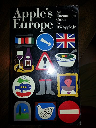 Apple's Europe: An Uncommon Guide: Apple, R. W., Jr.