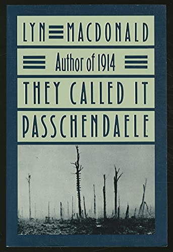 9780689708114: They Called It Passchendaele: The Story of the Third Battle of Ypres and the Men Who Fought in It