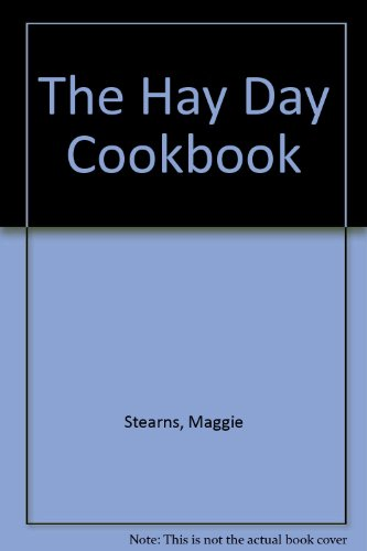The Hay Day Cookbook (9780689708152) by Maggie Stearns; Sallie Y. Williams
