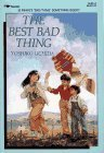 9780689710698: The BEST BAD THING