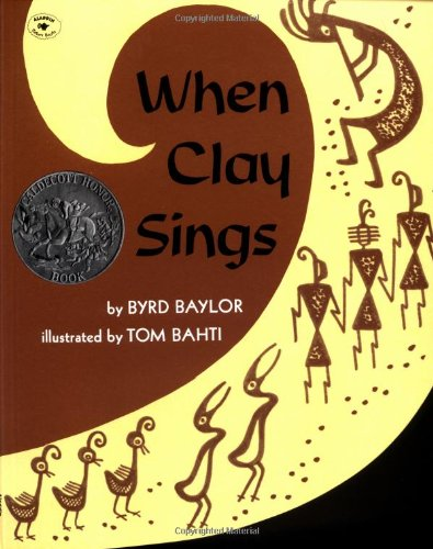 When Clay Sings (0689711069) by Byrd Baylor